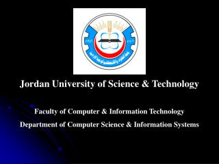 Jordan University of Science  Technology   Faculty of Computer  Information Technology Department of Computer Science  I
