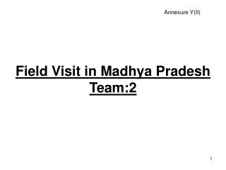 Field Visit in Madhya Pradesh Team:2