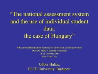 The national assessment system and the use of individual student data: the case of Hungary     Educational Information