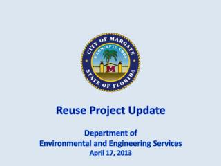 Reuse Project Update  Department of Environmental and Engineering Services April 17, 2013