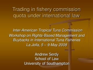 Trading in fishery commission quota under international law   Inter-American Tropical Tuna Commission Workshop on Rights