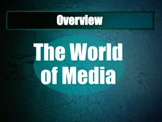 The World  of Media