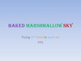 Baked marshmallow sky