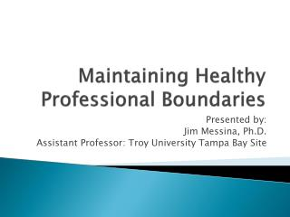 Maintaining Healthy Professional Boundaries