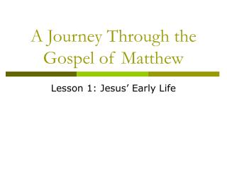 A Journey Through the Gospel of Matthew