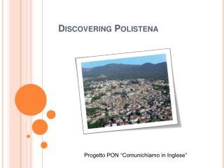 Discovering Polistena