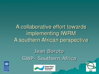 A collaborative effort towards implementing IWRM  A southern African perspective