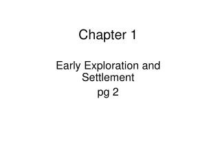 Early Exploration and Settlement pg 2