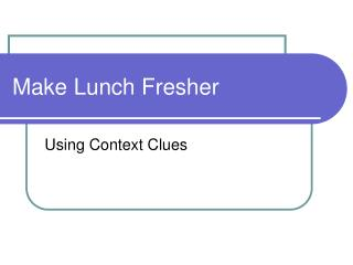 Make Lunch Fresher