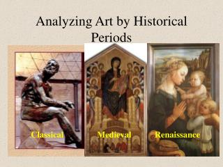 Analyzing Art by Historical Periods