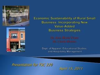 Economic Sustainability of Rural Small Business: Incorporating New  Value-Added  Business Strategies   Dr. Ann Marie Fio