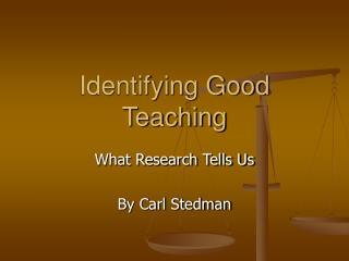 Identifying Good Teaching