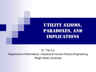 Utility Axioms, paradoxes, and implications