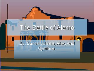 The Battle of Alamo