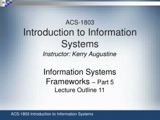 ACS-1803 Introduction to Information Systems