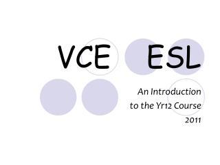VCE    ESL