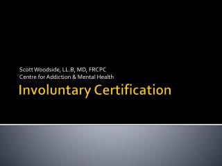 Involuntary Certification