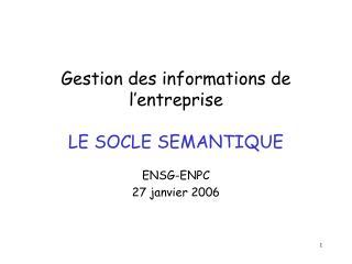 Gestion des informations de l entreprise  LE SOCLE SEMANTIQUE