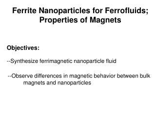 Ferrite Nanoparticles for Ferrofluids; Properties of Magnets