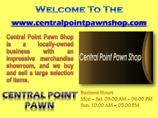 Central Point Pawn Shop Columbus- Sell Jewelry- Buy Gold