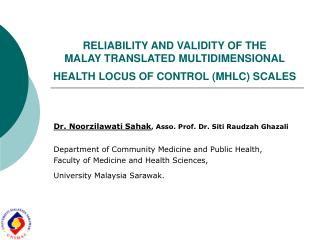 RELIABILITY AND VALIDITY OF THE  MALAY TRANSLATED MULTIDIMENSIONAL HEALTH LOCUS OF CONTROL MHLC SCALES