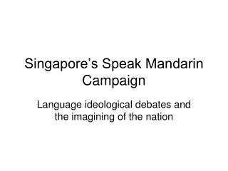 Singapore s Speak Mandarin Campaign