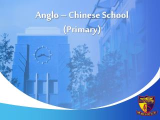 Anglo   Chinese School Primary
