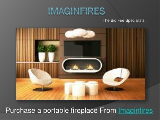 Get eco-friendly bioethanol fireplaces from Imaginfires