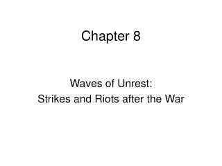 Waves of Unrest:  Strikes and Riots after the War