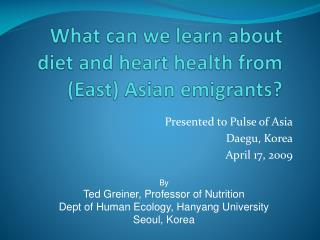 What can we learn about diet and heart health from East Asian emigrants