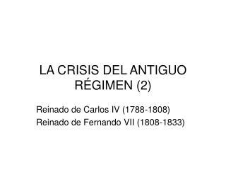 LA CRISIS DEL ANTIGUO R GIMEN 2