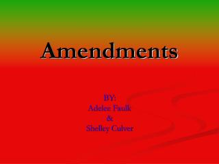 Amendments