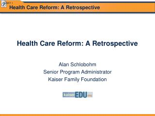 Health Care Reform: A Retrospective