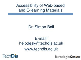 Accessibility of Web-based  and E-learning Materials