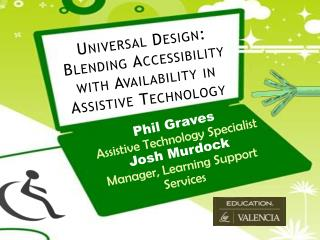 Universal Design: Blending Accessibility with Availability in Assistive Technology
