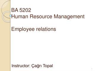 BA 5202 Human Resource Management  Employee relations