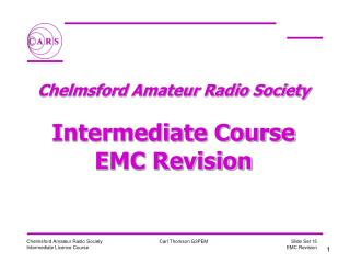Chelmsford Amateur Radio Society   Intermediate Course EMC Revision