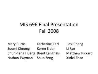 MIS 696 Final Presentation Fall 2008
