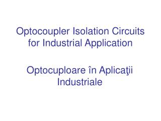 Optocoupler Isolation Circuits  for Industrial Application