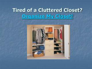Tired of a Cluttered Closet Organize My Closet