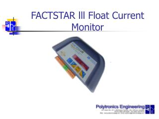 FACTSTAR lll Float Current Monitor