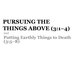 Pursuing the Things Above 3:1 4