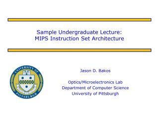 sample undergraduate lecture: mips instruction set architecture