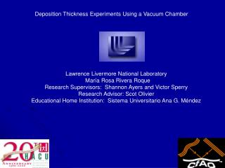 Lawrence Livermore National Laboratory   Mar a Rosa Rivera Roque Research Supervisors:  Shannon Ayers and Victor Sperry
