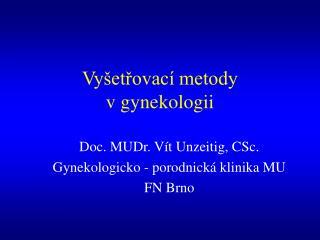 Vy etrovac  metody  v gynekologii
