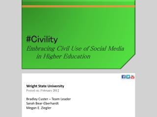 Wright State University Posted on: February 2012  Bradley Custer   Team Leader Sarah Bear-Eberhardt Megan E. Ziegler