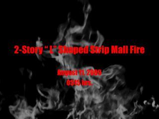 2-Story   L  Shaped Strip Mall Fire