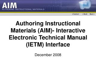 Authoring Instructional Materials AIM- Interactive Electronic Technical Manual IETM Interface