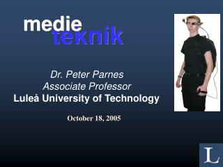 Dr. Peter Parnes Associate Professor Lule  University of Technology