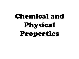 Chemical and Physical Properties